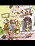 Elijah: Prophet Sharing: And Other Bible Stories to Tickle Your Soul