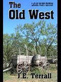 The Old West: Large Print Edition