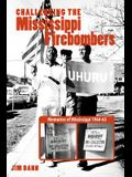 Challenging the Mississippi Fire Bombers: Memories of Mississippi 1964-65
