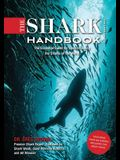 The Shark Handbook: Third Edition: The Essential Guide for Understanding the Sharks of the World (Shark Week Author, Ocean Biology Books, Great White