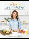 Lexi's Clean Kitchen: 150 Delicious Paleo-Friendly Recipes to Nourish Your Life