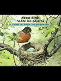 About Birds / Sobre Los Pájaros: A Guide for Children / Una Guía Para Niños