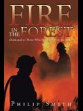 Fire in the Forest: Dedicated to Those Who Have Fallen in the Fight
