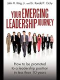 Your Emerging Leadership Journey: How to Be Promoted to a Leadership Position in 5 to 10 Years