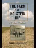The Farm at Holstein Dip: An Iowa Boyhood