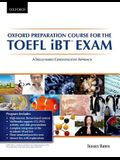 Oxford Preparation Course for the TOEFL Ibt Exam: A Skills Based Communicative Approach Student Book