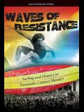Waves of Resistance: Surfing and History in Twentieth-Century Hawai'i
