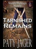 Tarnished Remains: Shandra Higheagle Mystery