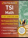 TSI Math Study Guide 2021-2022: TSI Preparation Book and 2 Practice Tests [Updated for the New Texas Success Initiative 2.0 Outline]