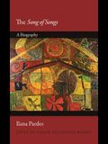 The Song of Songs: A Biography