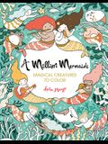 A Million Mermaids, Volume 7: Magical Creatures to Color