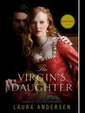 The Virgin's Daughter: A Tudor Legacy Novel