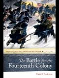 The Battle for the Fourteenth Colony: America's War of Liberation in Canada, 1774-1776