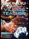 The Village Teacher: Cixin Liu Graphic Novels #3