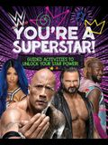 Wwe You're a Superstar!: Guided Activities to Unlock Your Star Power!
