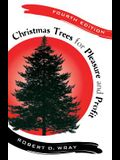 Christmas Trees for Pleasure and Profit