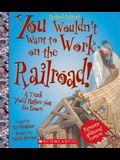 You Wouldn't Want to Work on the Railroad]: A Track You'd Rather Not Go Down