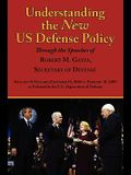Understanding the New Us Defense Policy Through the Speeches of Robert M. Gates, Secretary of Defense: Speeches and Remarks December 18, 2006 to Febru