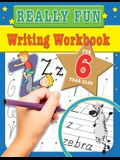 Really Fun Writing Workbook For 6 Year Olds: Fun & educational writing activities for six year old children