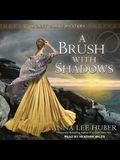 A Brush with Shadows Lib/E