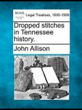 Dropped Stitches in Tennessee History.