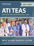ATI TEAS Practice Test Questions 2021-2022: TEAS 6 Exam Prep with 300+ Practice Questions for the Test of Essential Academic Skills, Sixth Edition