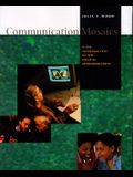 Communication Mosiacs: A New Introduction to the Field of Communication