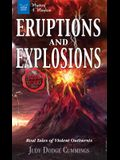 Eruptions and Explosions: Real Tales of Violent Outbursts