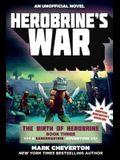 Herobrine's War: The Birth of Herobrine Book Three: A Gameknight999 Adventure: An Unofficial Minecrafter's Adventure