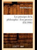 Les Principes de la Philosophie: Livre Premier (Éd.1886)