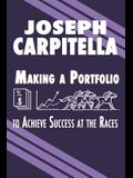 Making a Portfolio to Achieve Success at the Races