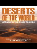 Deserts of The World: Geography 2nd Grade for Kids - Children's Earth Sciences Books Edition