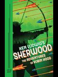 Ken Ludwig's Sherwood: The Adventures of Robin Hood