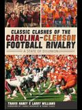Classic Clashes of the Carolina-Clemson Football Rivalry: A State of Diunion