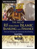 The Art of RF (Riba-Free) Islamic Banking and Finance: Tools and Techniques for Community-Based Banking
