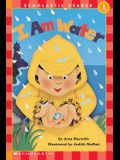 I Am Water (Scholastic Reader, Level 1)