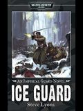 Ice Guard (Warhammer 40,000 Novels: Imperial Guard)