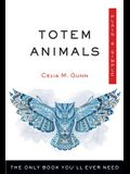 Totem Animals Plain & Simple: The Only Book You'll Ever Need