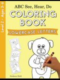 ABC See, Hear, Do Level 2: Coloring Book, Lowercase Letters