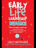 Early Life Leadership Research: Where Do Leaders Come From?