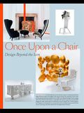 Once Upon a Chair: Furniture Beyond the Icon