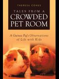 Tales from a Crowded Pet Room: A Guinea Pig's Observations of Life with Kids