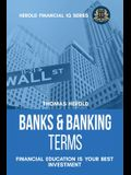 Banks & Banking Terms - Financial Education Is Your Best Investment