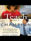 Teach Like a Champion Lib/E: 49 Techniques That Put Students on the Path to College
