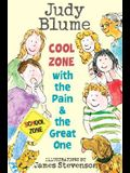 Cool Zone with the Pain and the Great One (Pain & the Great One)