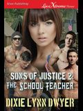 Sons of Justice 2: The School Teacher (Siren Publishing Lovextreme Forever)