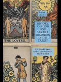History, Analysis and Secret Tradition of the Tarot: Esoteric Classics