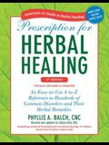 Prescription for Herbal Healing: An Easy-To-Use A-To-Z Reference to Hundreds of Common Disorders and Their Herbal Remedies
