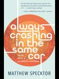 Always Crashing in the Same Car: On Art, Crisis, and Los Angeles, California
