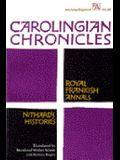 Carolingian Chronicles: Royal Frankish Annals and Nithard's Histories